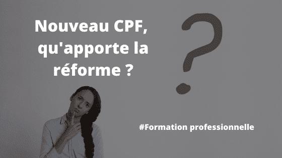 Nouveau CPF, qu'apporte la réforme ?