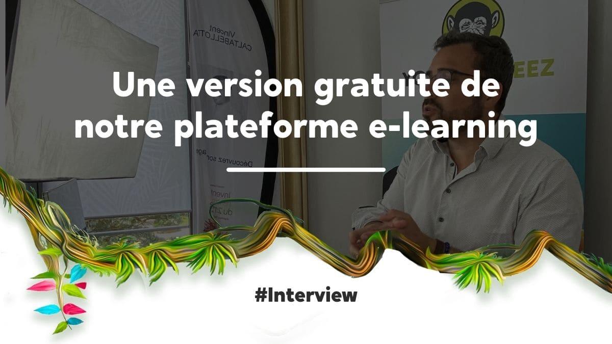 Une version gratuite de notre plateforme e-learning